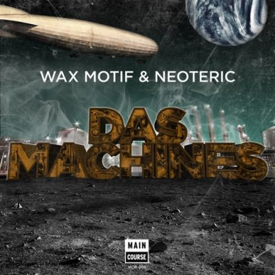 Wax Motif & Neoteric – Das Maschines / Epic Dub Version (MCR-008)