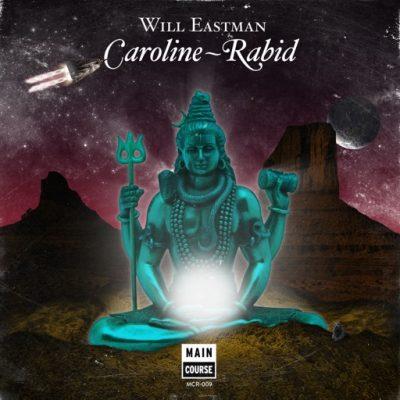 Will Eastman – Caroline / Rabid (MCR-009)