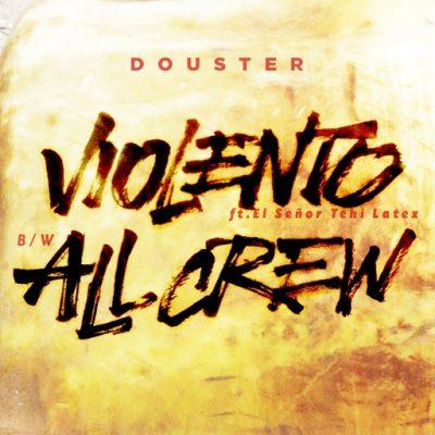 Douster – Violento ft. Senor Teki Latex/ All Crew (MCR-012)