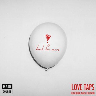 Love Taps ft. Maya Killtron – Back For More (MCR-042)