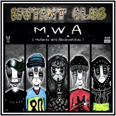 Mutant Club XXX – M.W.A (Mutants Wit Abnormalities) (MCR-051)