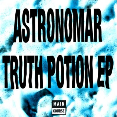 Astronomar – Truth Potion EP (MCR-067)