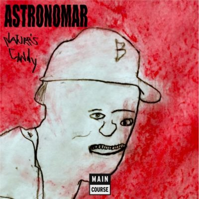 Astronomar – Nature's Candy EP (MCR-072)