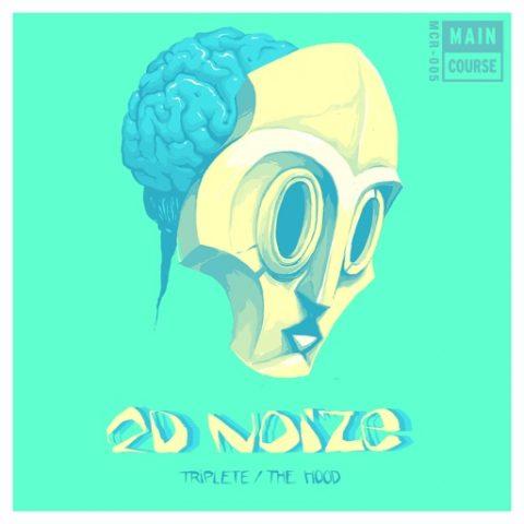2D Noize – Triplete / The Hood (MCR-005)